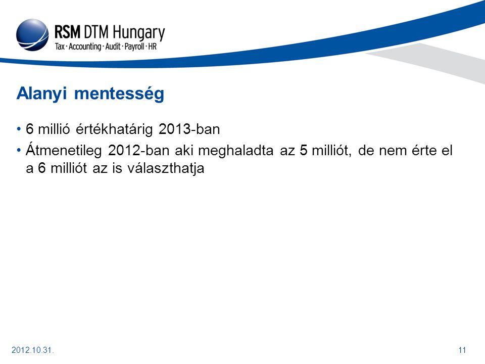 Alanyi mentesség 6 millió értékhatárig 2013-ban