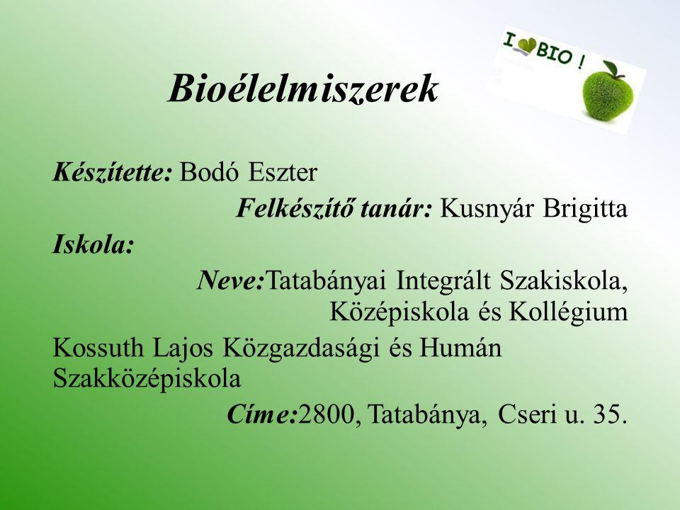 Bioélelmiszerek Készítette: Bodó Eszter
