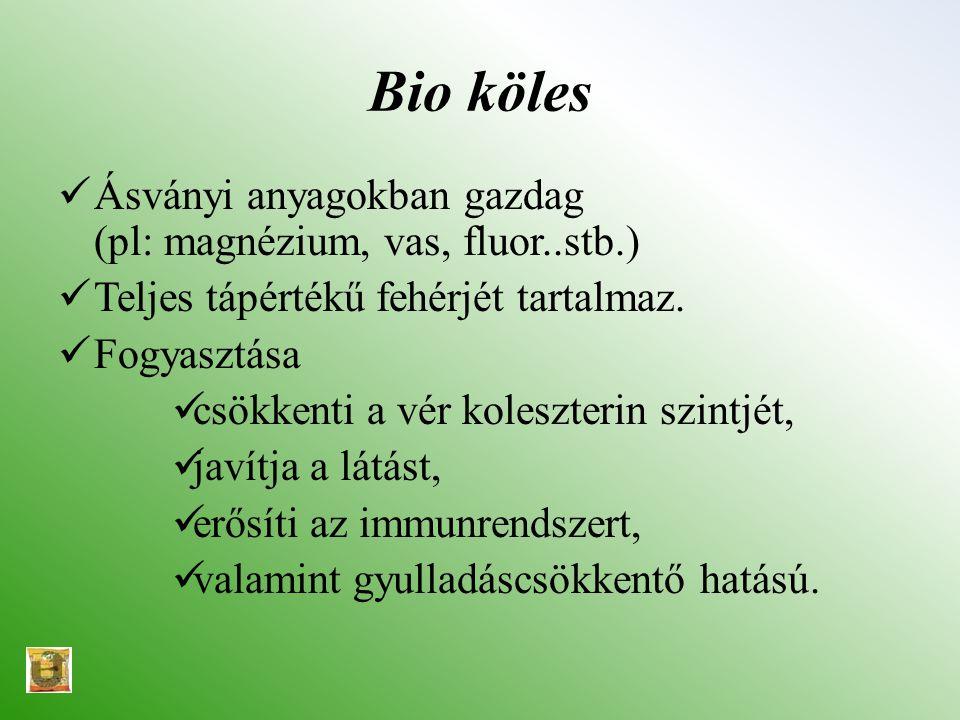 Bio köles Ásványi anyagokban gazdag (pl: magnézium, vas, fluor..stb.)
