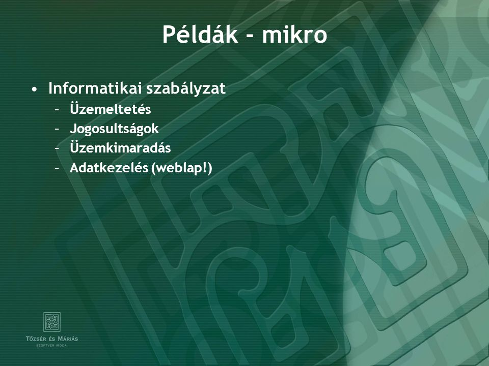 Példák - mikro Informatikai szabályzat Üzemeltetés Jogosultságok