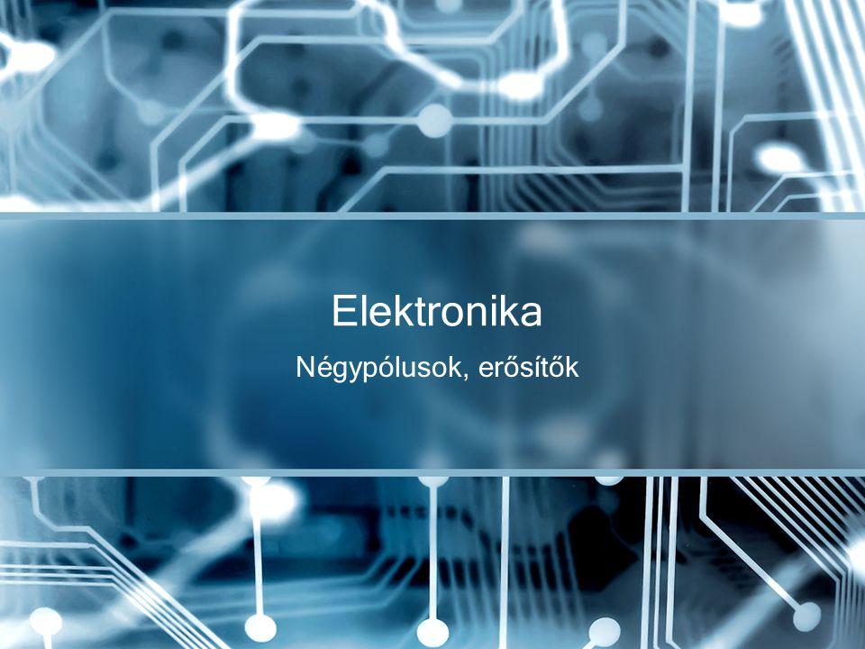 Elektronika Négypólusok, erősítők