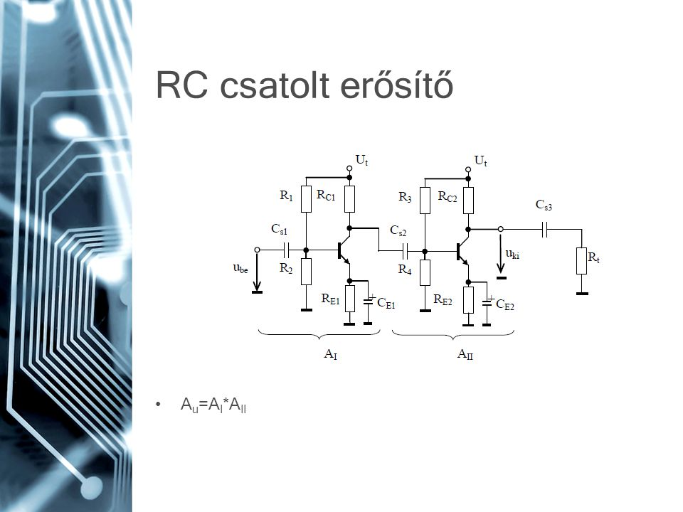 RC csatolt erősítő Au=AI*AII