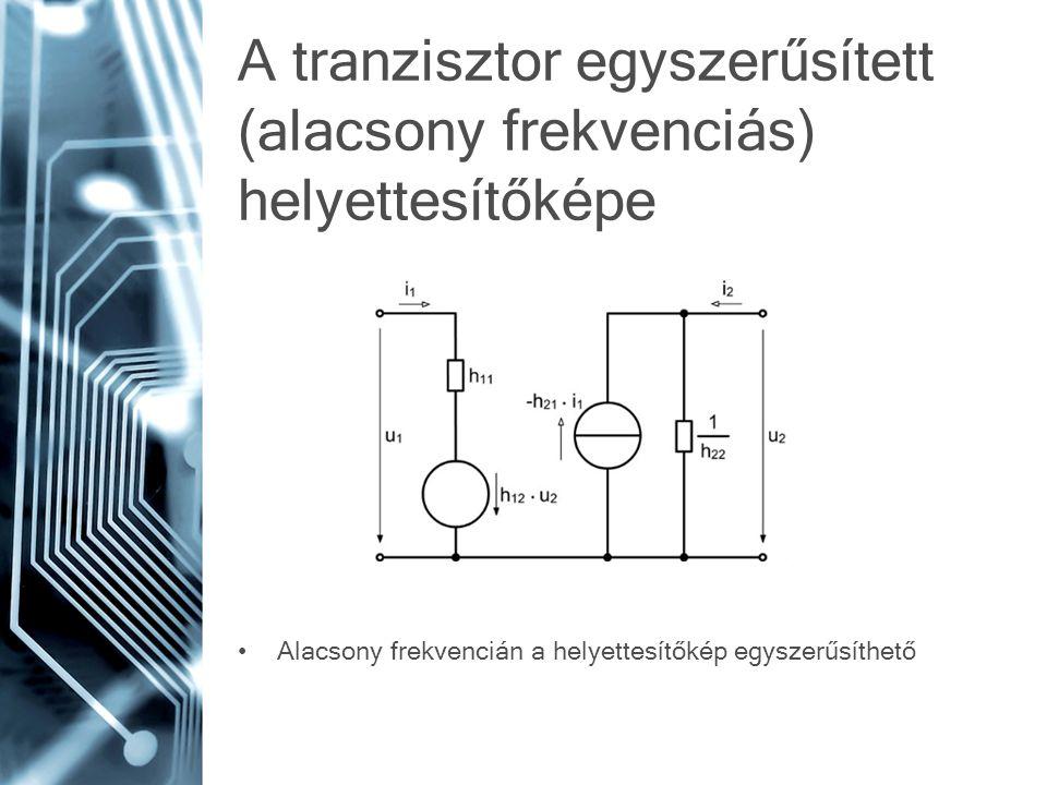 A tranzisztor egyszerűsített (alacsony frekvenciás) helyettesítőképe