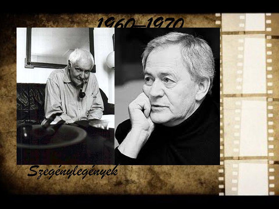 1960–1970 The era s filming was largely influenced by western modernism. István Szabó: Álmodozások kora, Szerelmesfilm.