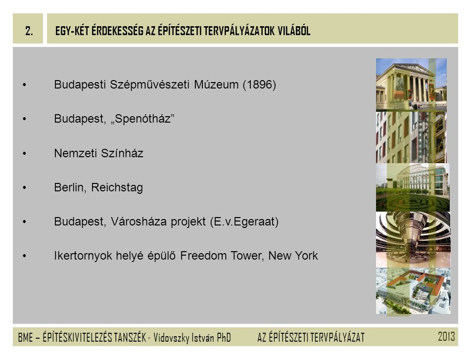 """2. EGY-KÉT ÉRDEKESSÉG AZ ÉPÍTÉSZETI TERVPÁLYÁZATOK VILÁBÓL. Budapesti Szépművészeti Múzeum (1896) Budapest, """"Spenótház"""