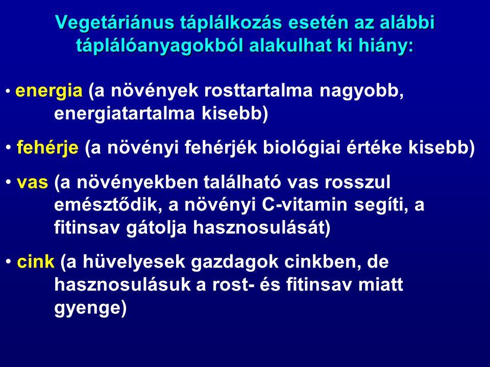 fehérje (a növényi fehérjék biológiai értéke kisebb)