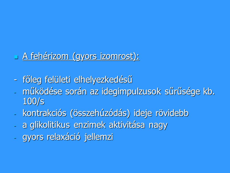 A fehérizom (gyors izomrost):