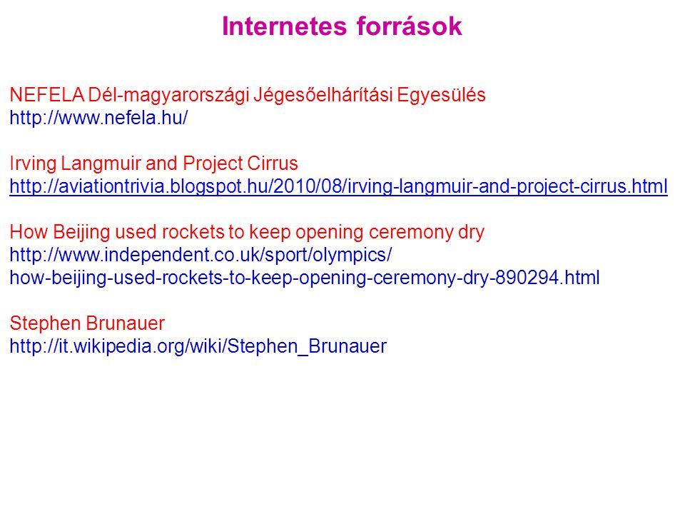 Internetes források NEFELA Dél-magyarországi Jégesőelhárítási Egyesülés. http://www.nefela.hu/ Irving Langmuir and Project Cirrus.