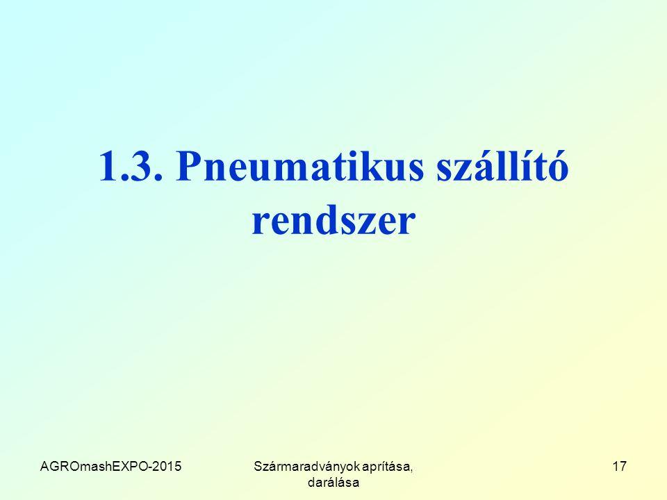 1.3. Pneumatikus szállító rendszer