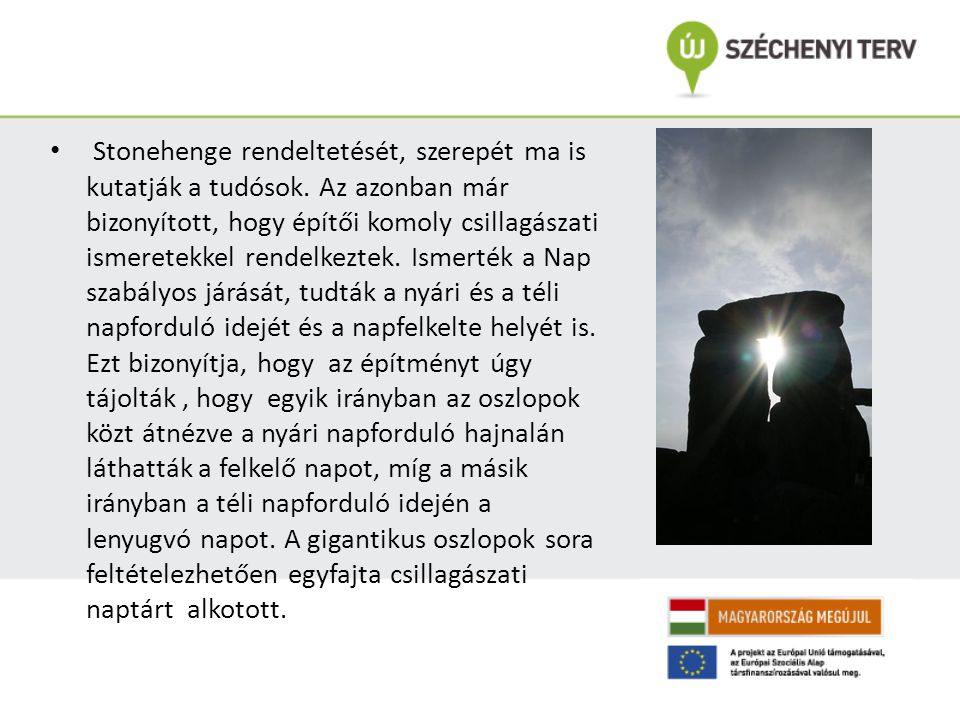 Stonehenge rendeltetését, szerepét ma is kutatják a tudósok