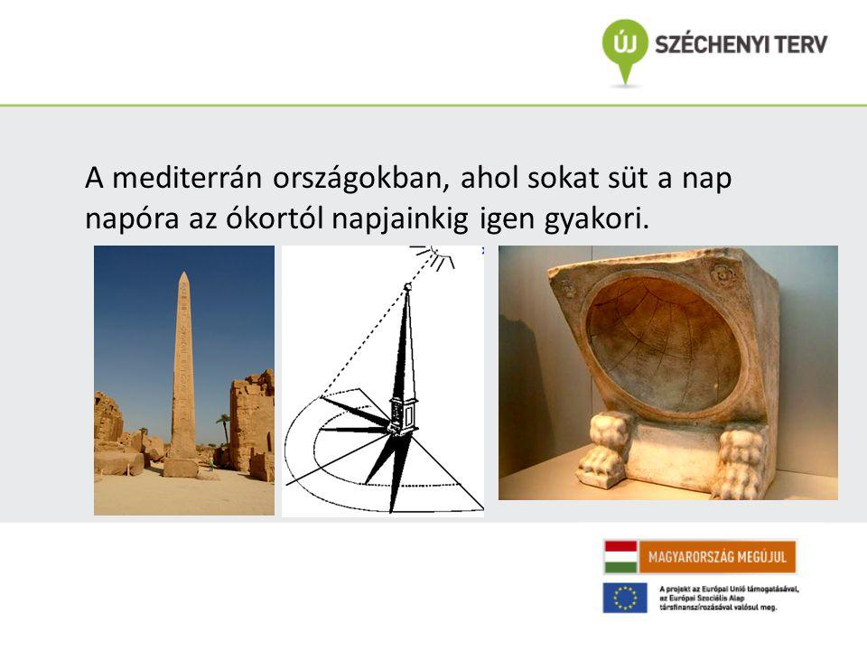 A mediterrán országokban, ahol sokat süt a nap napóra az ókortól napjainkig igen gyakori.