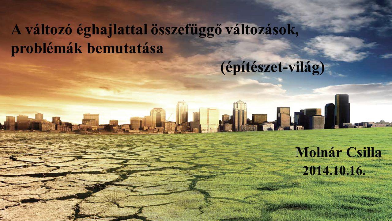 A változó éghajlattal összefüggő változások, problémák bemutatása