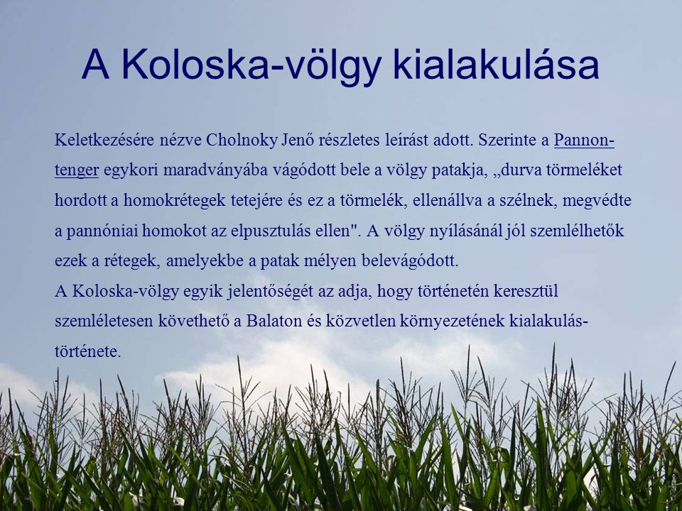 A Koloska-völgy kialakulása