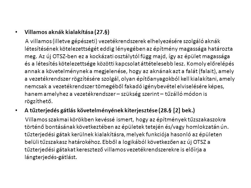 Villamos aknák kialakítása (27.§)