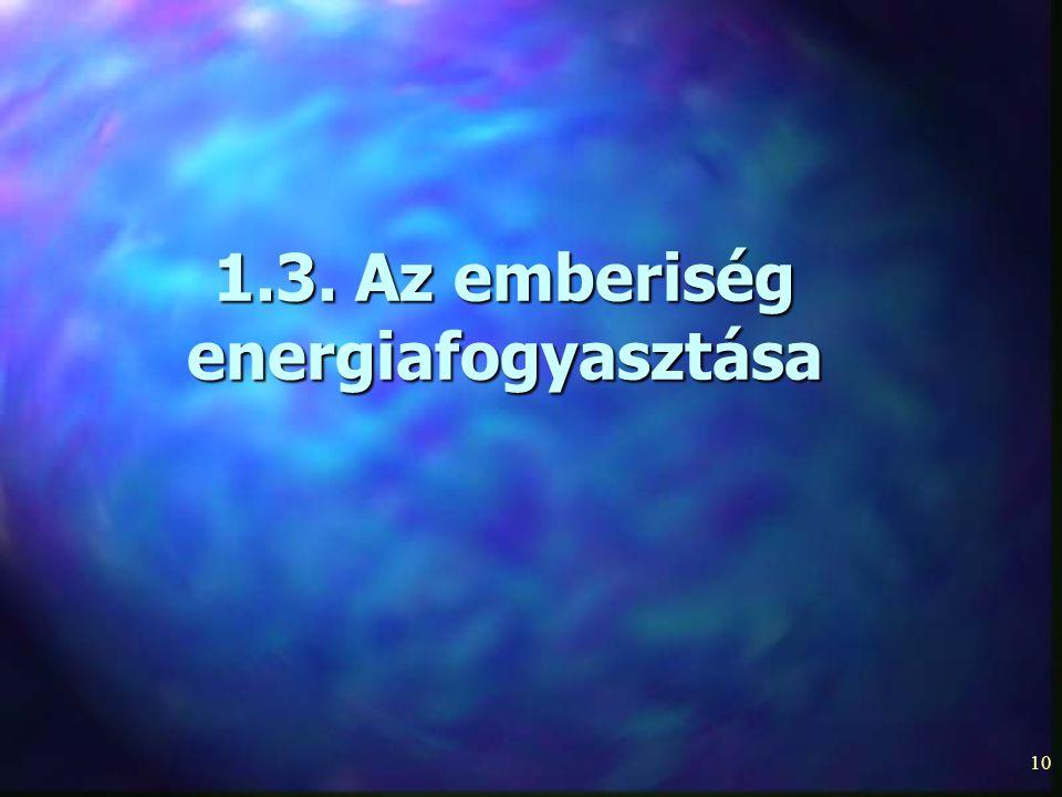 1.3. Az emberiség energiafogyasztása