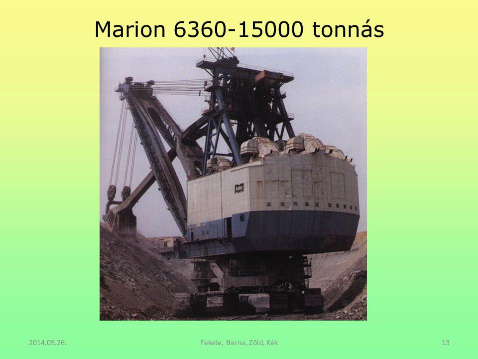 Marion 6360-15000 tonnás 2014.09.26. Fekete, Barna, Zöld, Kék