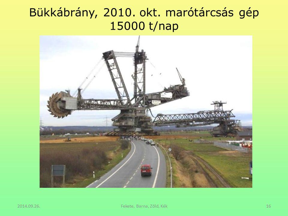 Bükkábrány, 2010. okt. marótárcsás gép 15000 t/nap