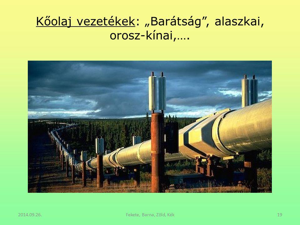 """Kőolaj vezetékek: """"Barátság , alaszkai, orosz-kínai,…."""