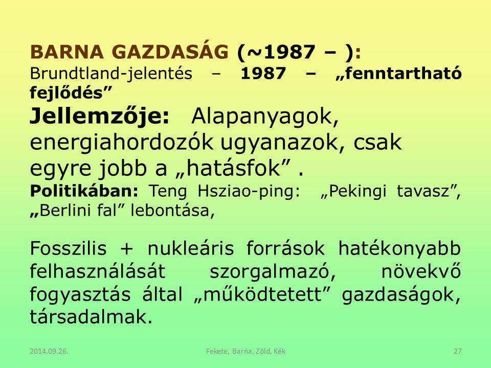 """BARNA GAZDASÁG (~1987 – ): Brundtland-jelentés – 1987 – """"fenntartható fejlődés"""