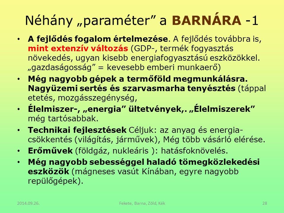 "Néhány ""paraméter a BARNÁRA -1"