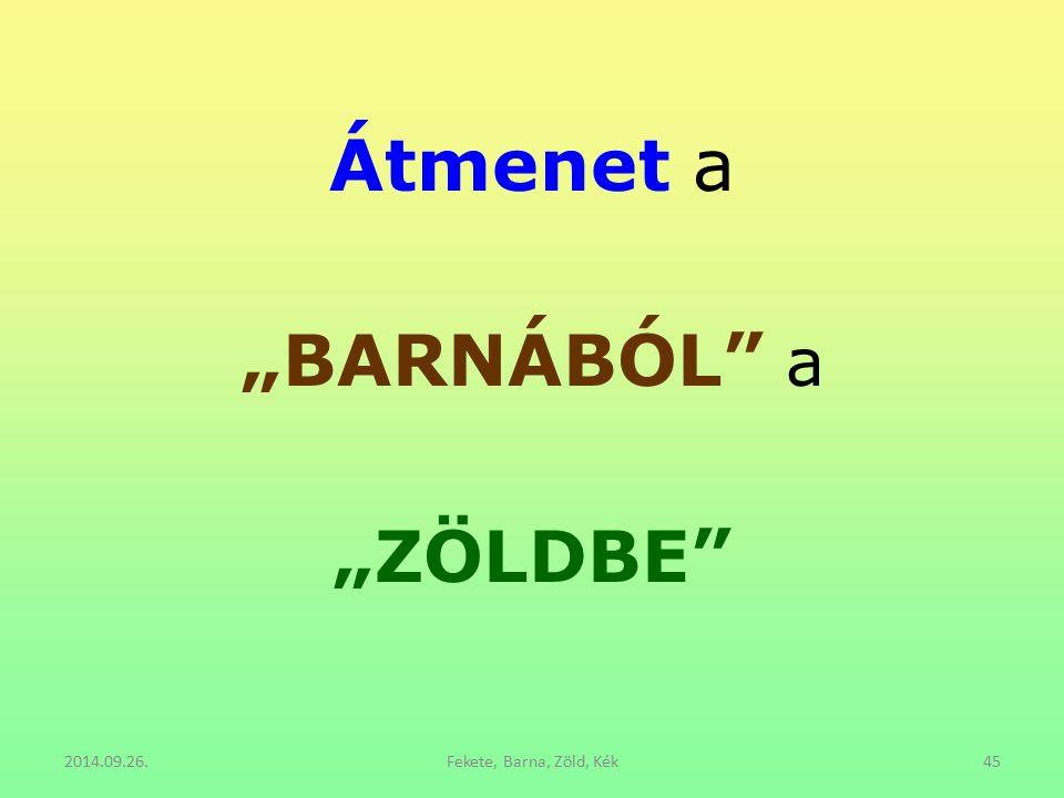 """Átmenet a """"BARNÁBÓL a """"ZÖLDBE"""