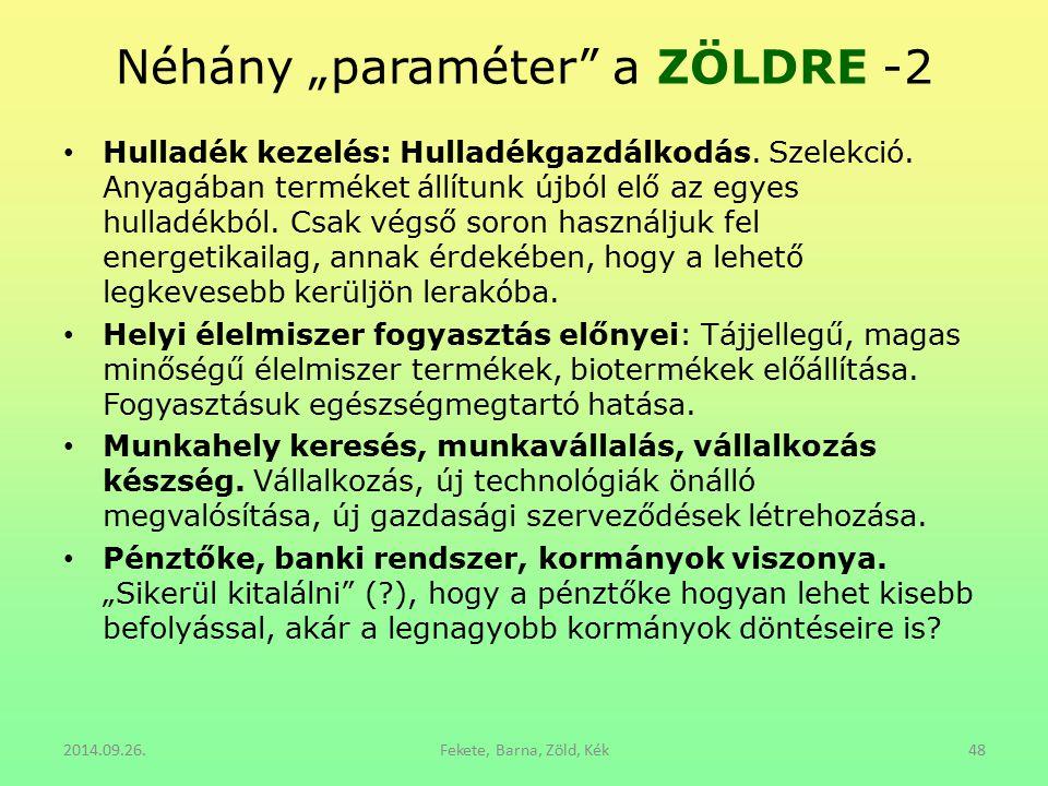 """Néhány """"paraméter a ZÖLDRE -2"""