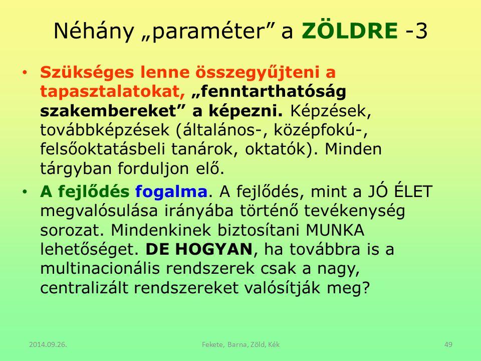 """Néhány """"paraméter a ZÖLDRE -3"""
