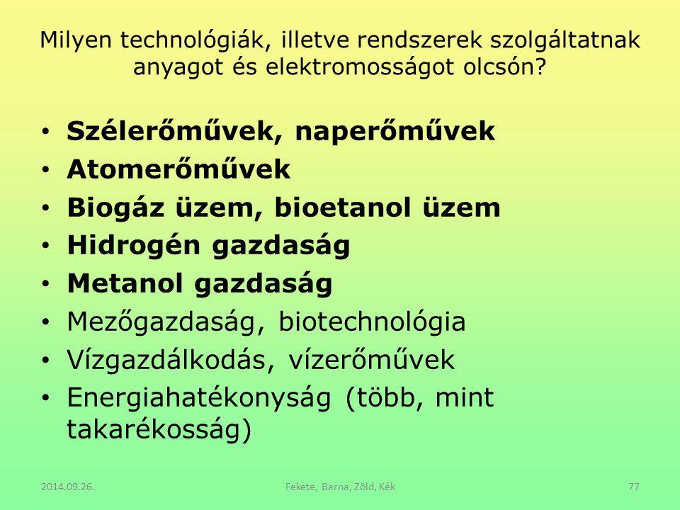 Szélerőművek, naperőművek Atomerőművek Biogáz üzem, bioetanol üzem