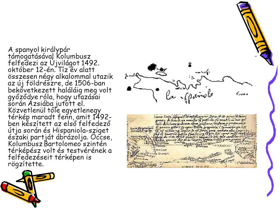 A spanyol királypár támogatásával Kolumbusz felfedezi az Újvilágot 1492.