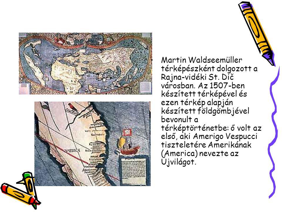 Martin Waldseemüller térképészként dolgozott a Rajna-vidéki St