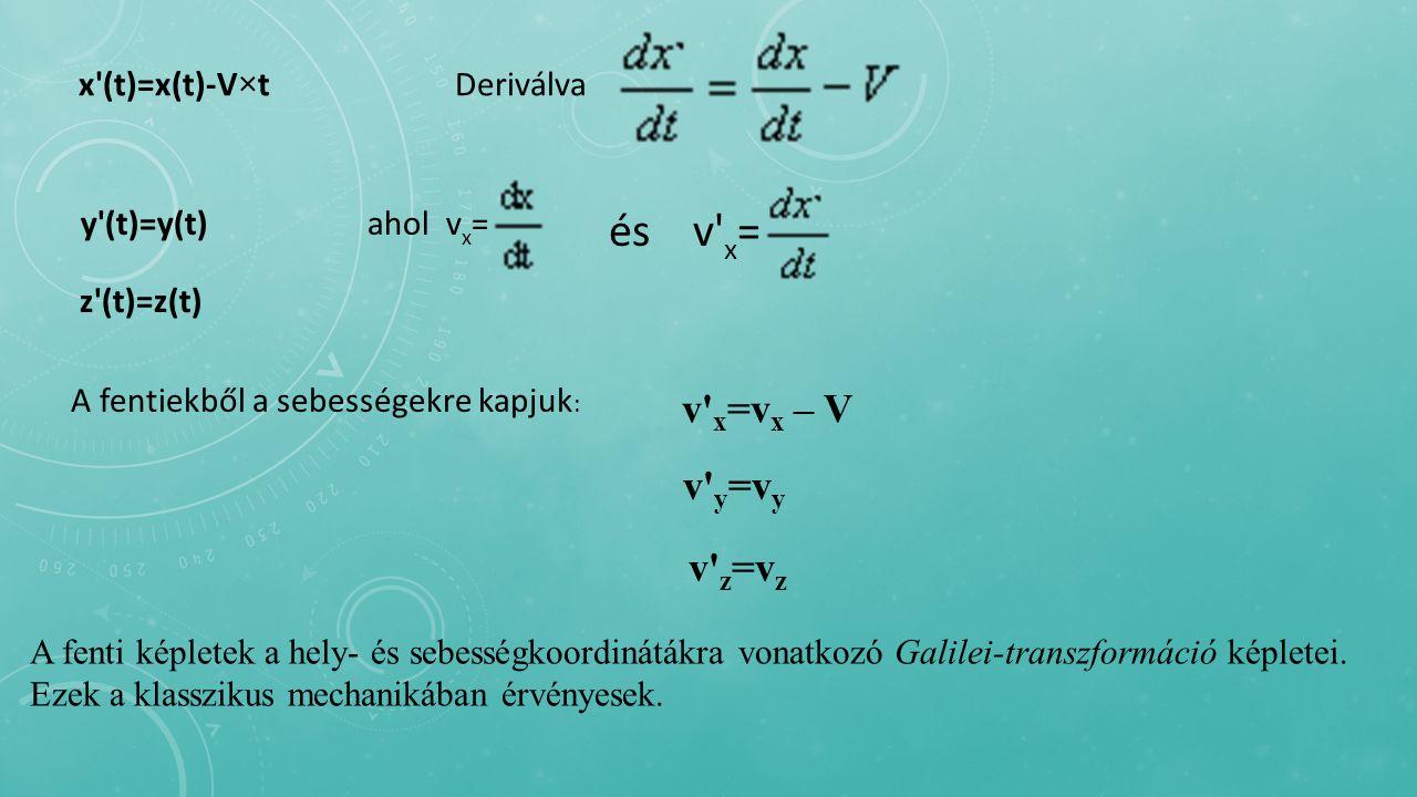 z (t)=z(t) x (t)=x(t)-V×t Deriválva