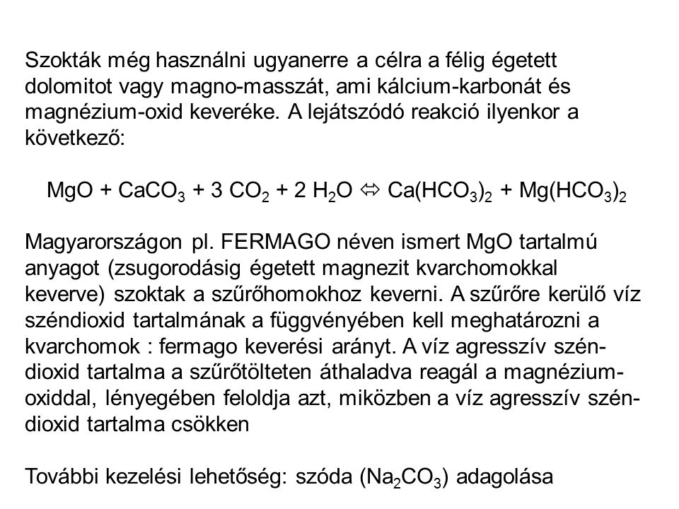 MgO + CaCO3 + 3 CO2 + 2 H2O  Ca(HCO3)2 + Mg(HCO3)2