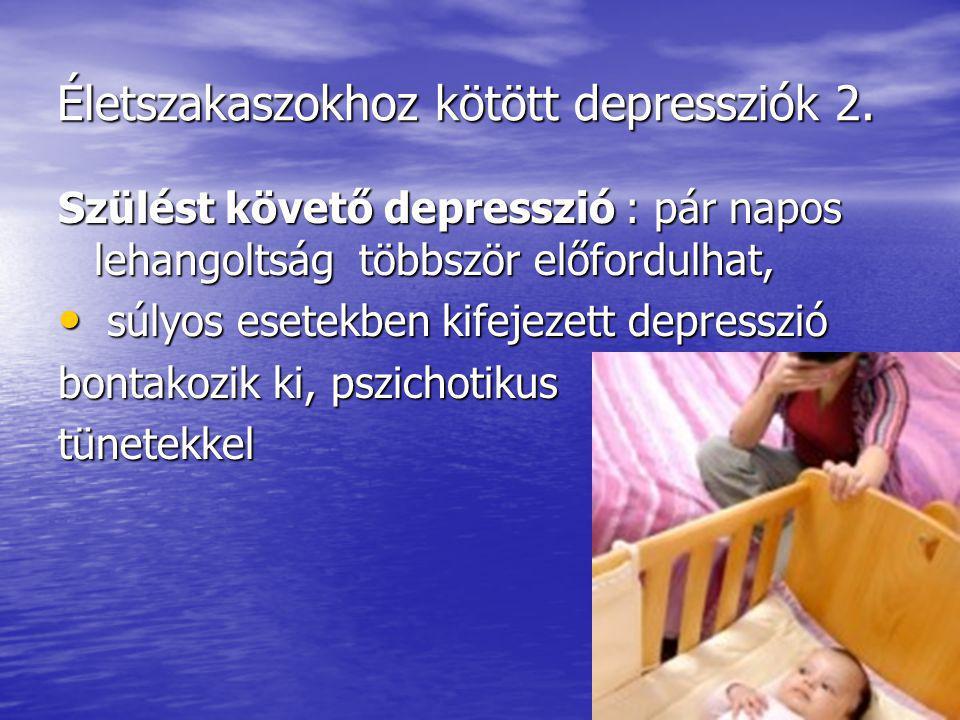 Életszakaszokhoz kötött depressziók 2.