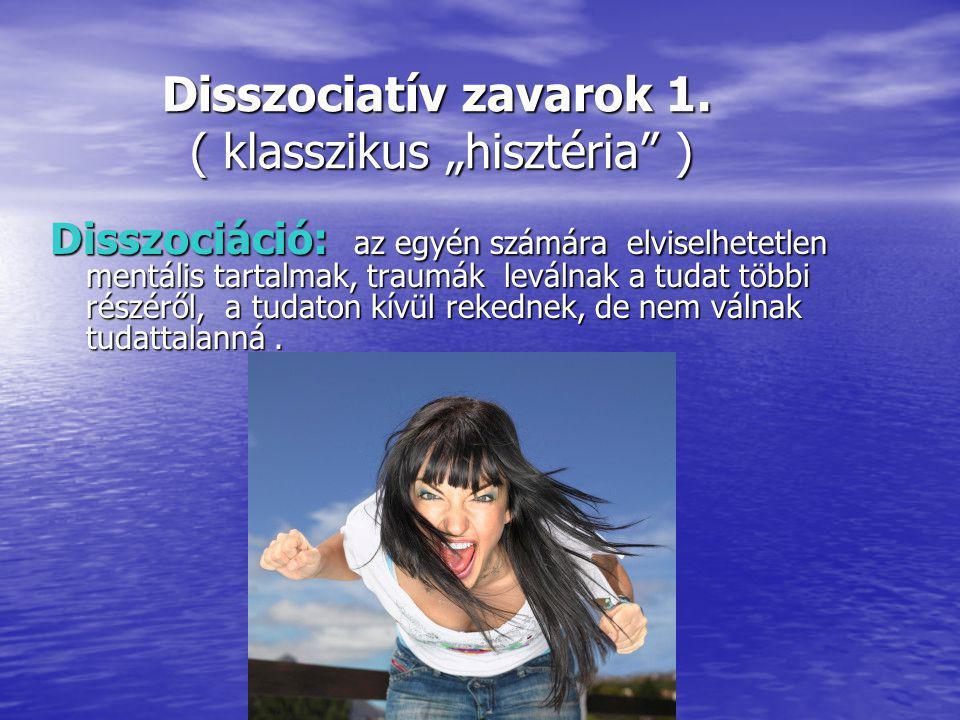 """Disszociatív zavarok 1. ( klasszikus """"hisztéria )"""
