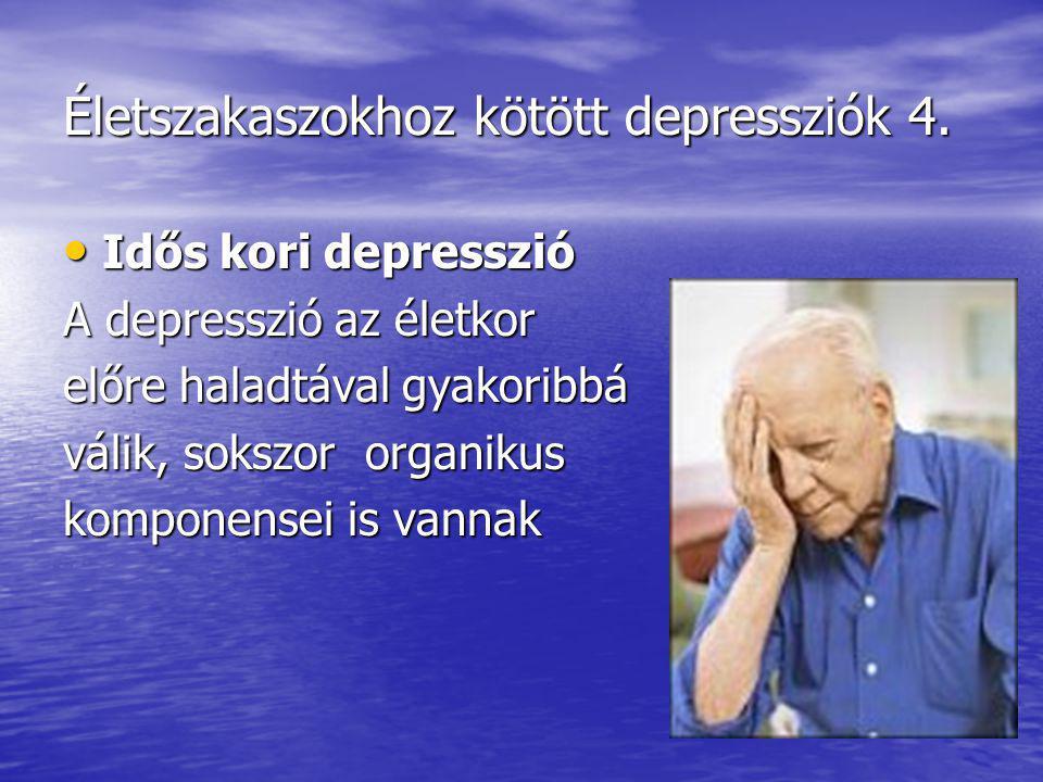 Életszakaszokhoz kötött depressziók 4.