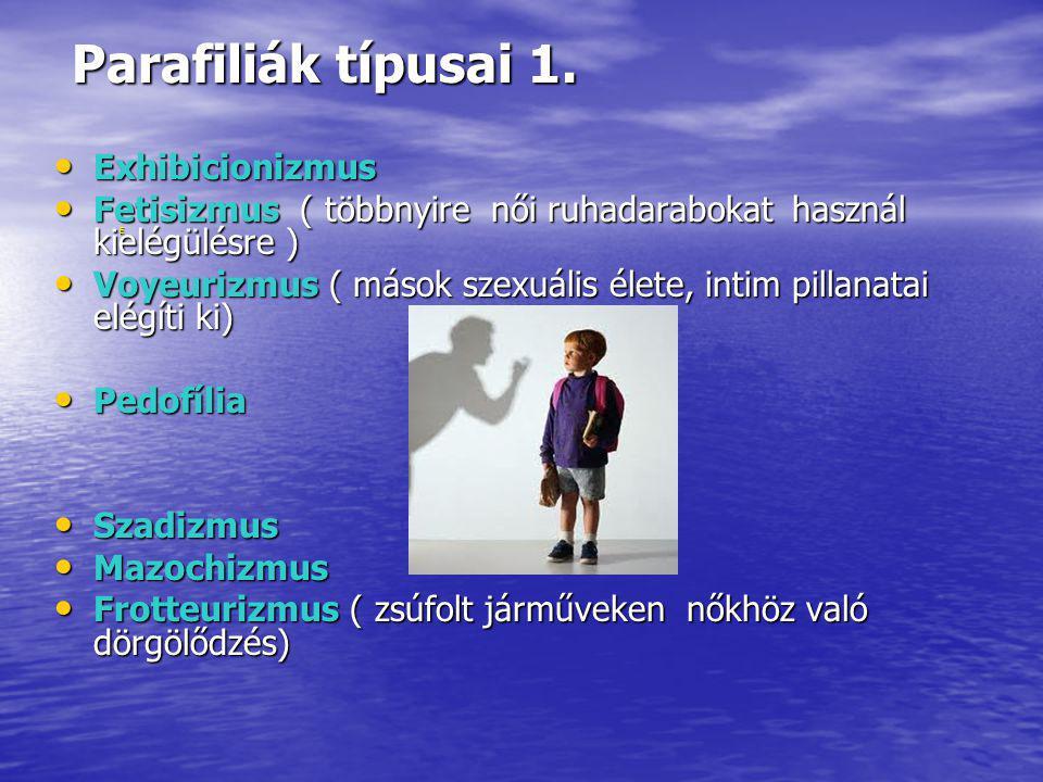 Parafiliák típusai 1. Exhibicionizmus