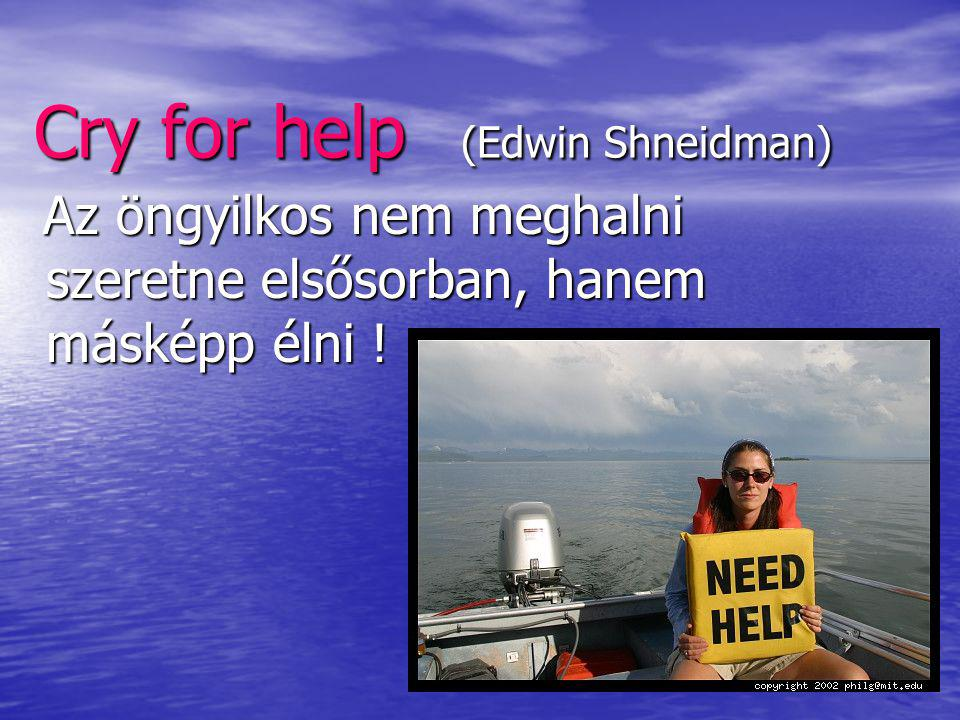 Cry for help (Edwin Shneidman)