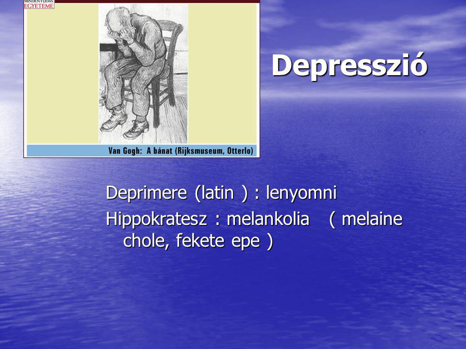 Depresszió Deprimere (latin ) : lenyomni
