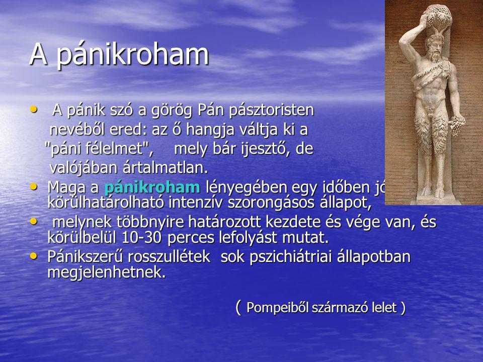 A pánikroham A pánik szó a görög Pán pásztoristen