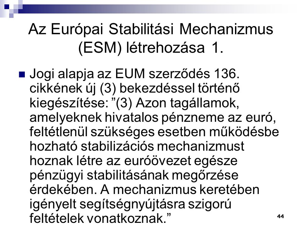 Az Európai Stabilitási Mechanizmus (ESM) létrehozása 1.