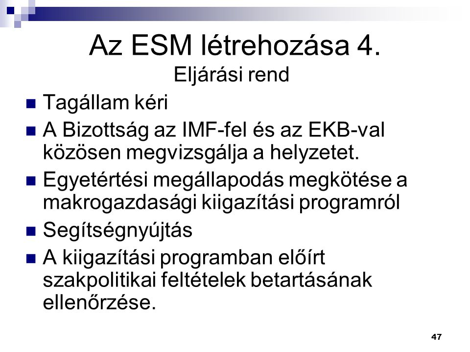Az ESM létrehozása 4. Eljárási rend Tagállam kéri
