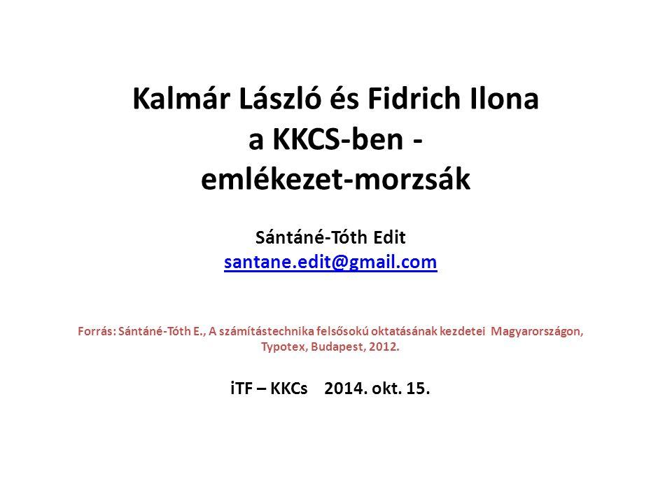 Kalmár László és Fidrich Ilona a KKCS-ben - emlékezet-morzsák