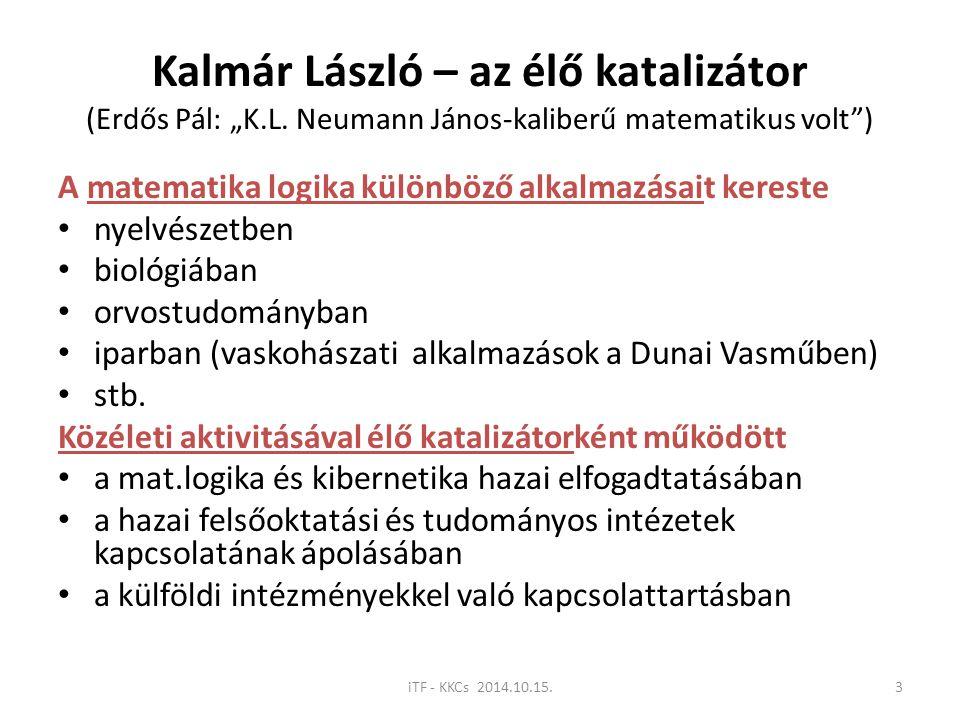 """Kalmár László – az élő katalizátor (Erdős Pál: """"K. L"""