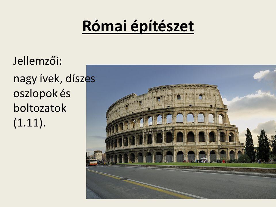Római építészet Jellemzői: