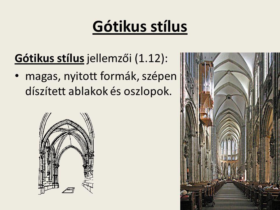 Gótikus stílus Gótikus stílus jellemzői (1.12):