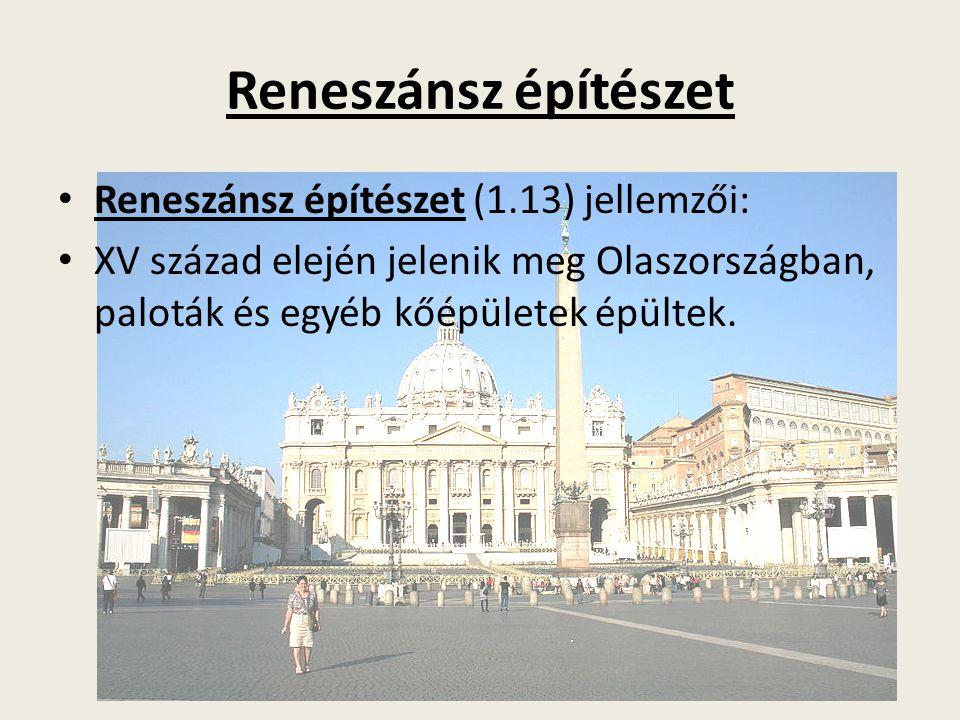 Reneszánsz építészet Reneszánsz építészet (1.13) jellemzői: