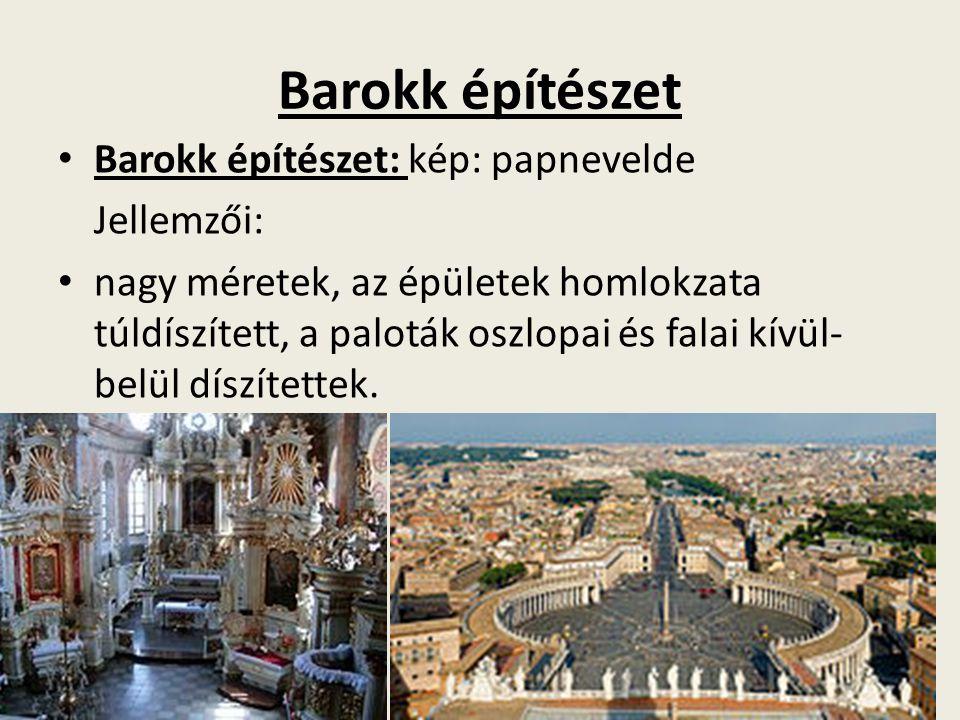 Barokk építészet Barokk építészet: kép: papnevelde Jellemzői: