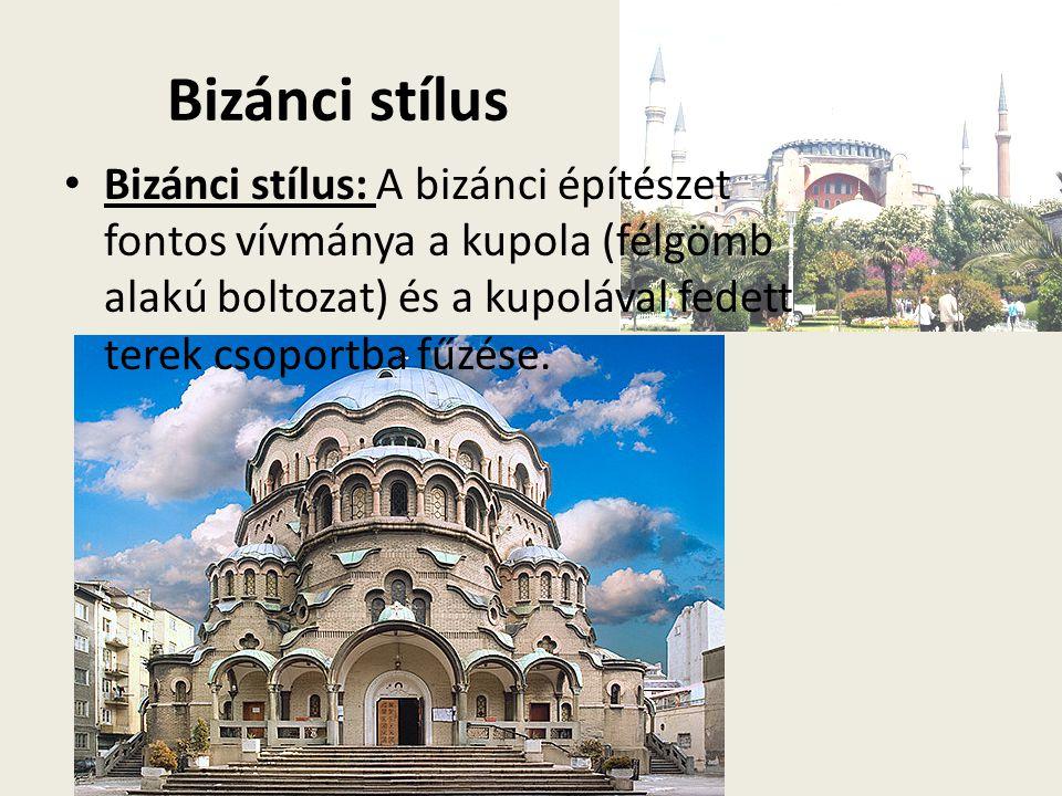 Bizánci stílus Bizánci stílus: A bizánci építészet fontos vívmánya a kupola (félgömb alakú boltozat) és a kupolával fedett terek csoportba fűzése.