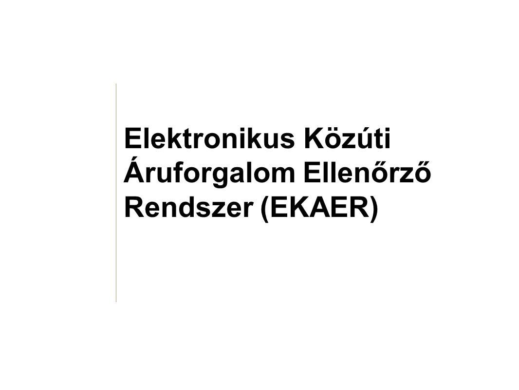 Elektronikus Közúti Áruforgalom Ellenőrző Rendszer (EKAER)