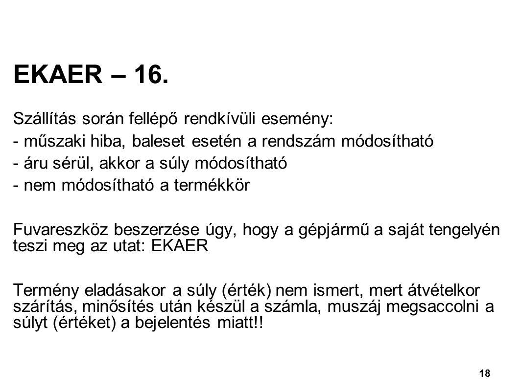 EKAER – 16. Szállítás során fellépő rendkívüli esemény:
